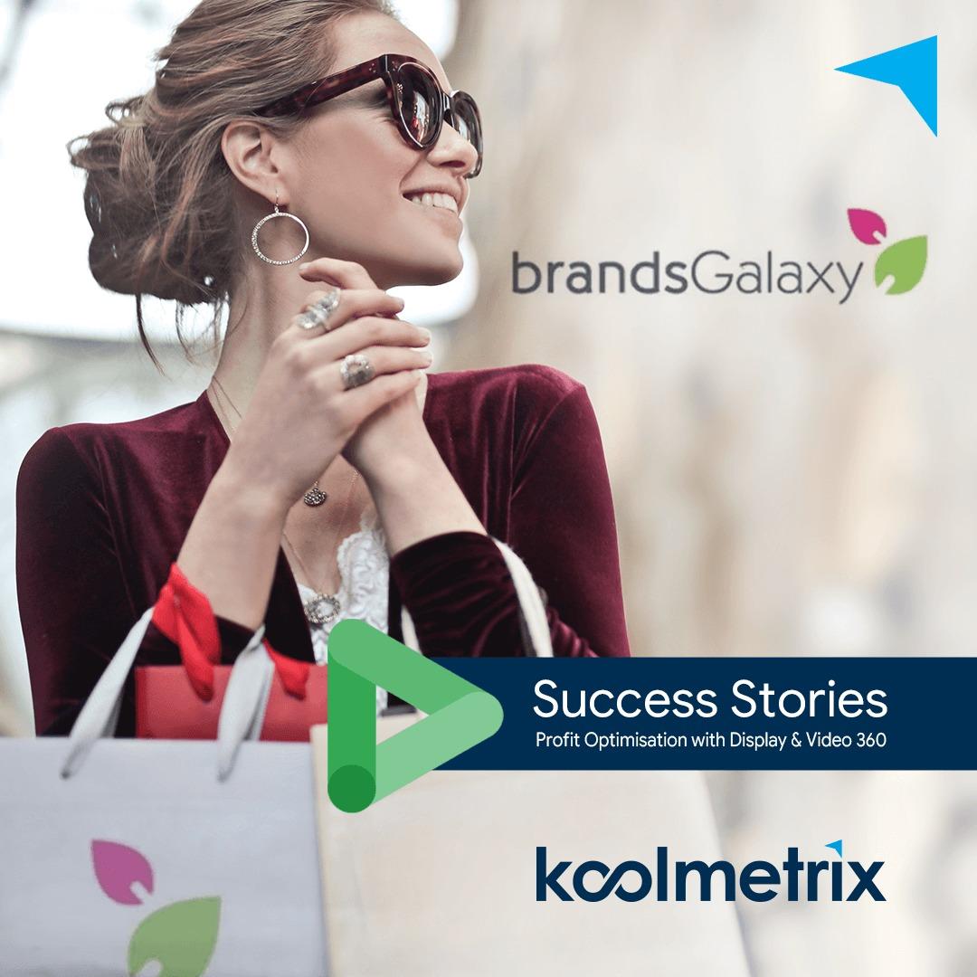 brandsGalaxy – Profit Optimisation with Display & Video 360